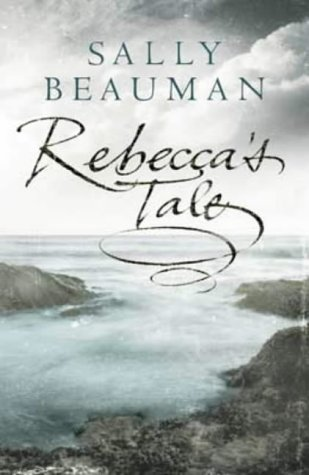 Rebecca's Tale (SCARCE HARDBACK FIRST EDITION, FIRST PRINTING SIGNED BY THE AUTHOR)