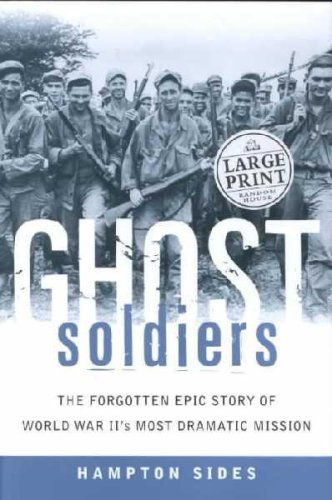 9780316858144: Ghost Soldiers The Forgotten Epic Story of World War II's Most Dramatic Mission