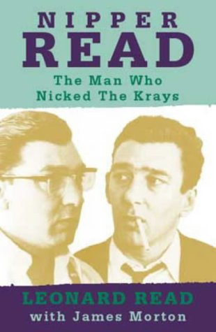9780316858281: Nipper Read: The Man Who Nicked the Krays
