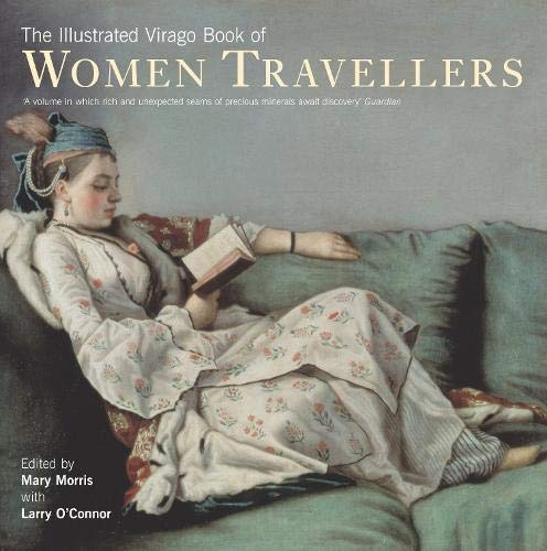 9780316858311: The Illustrated Virago Book of Women Travellers