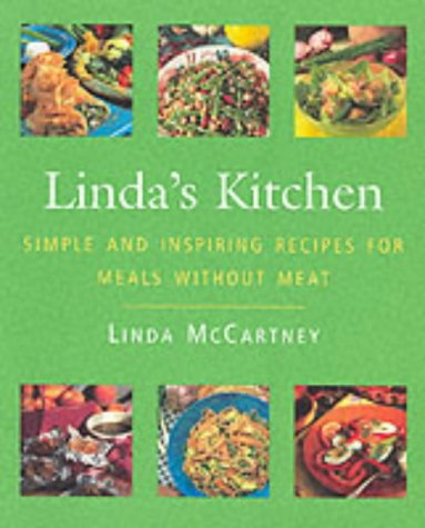 Linda's Kitchen: Simple and Inspiring Recipes for Meals without Meat: McCartney, Linda