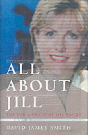 9780316859387: All About Jill: The Life and Death of Jill Dando