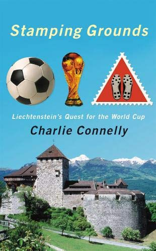 9780316859394: Stamping Grounds: Exploring Liechtenstein and its World Cup Dream: Liechtenstein's World Cup Odyssey