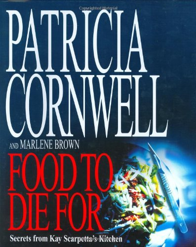 9780316859561: Food to Die for: Secrets from Kay Scarpetta's Kitchen
