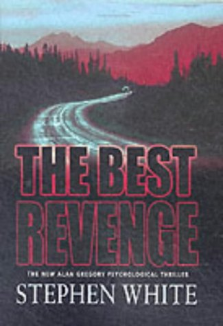 The Best Revenge (0316860018) by Stephen White