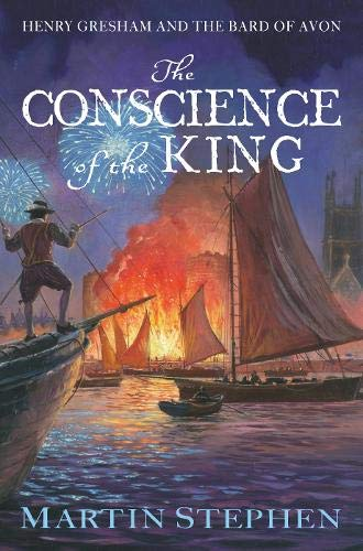 The Conscience of the King: Henry Gresham and the Shakespeare Conspiracy: Stephen, Martin