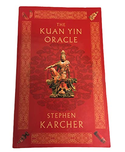 9780316860062: The Kuan Yin Oracle: The Oracle of the Goddess of Compassion
