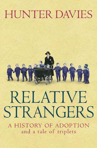 9780316860581: Relative Strangers: A History of Adoption and a Tale of Triplets
