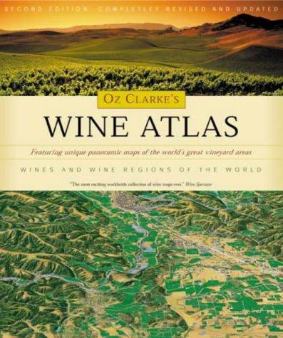 9780316860642: Oz Clarke's Wine Atlas: Wine and Wine Regions of the World