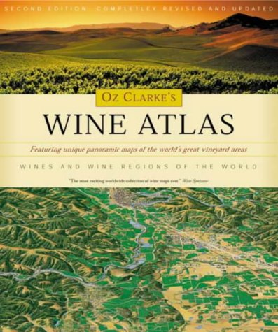 9780316860642: Oz Clarke's Wine Atlas: Wine and Wine Regions of the World