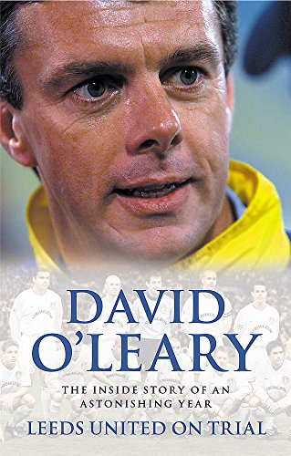 9780316860659: Leeds United on Trial: The Inside Story of an Astonishing Year