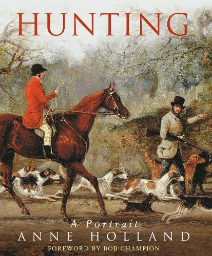 Hunting - A Portrait: Holland, Anne