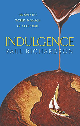 9780316860956: Indulgence: Around the World in Search of Chocolate
