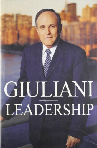 Leadership (SCARCE HARDBACK FIRST BRITISH EDITION SIGNED BY RUDOLPH GIULIANI)