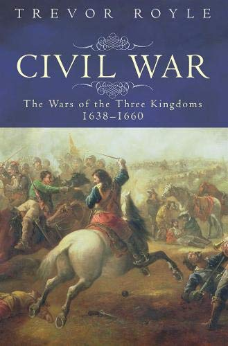 9780316861250: The Civil War: The War of the Three Kingdoms 1638-1660