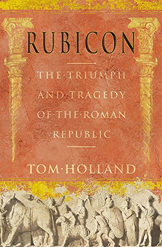 9780316861304: Rubicon: The Triumph and Tragedy of the Roman Republic