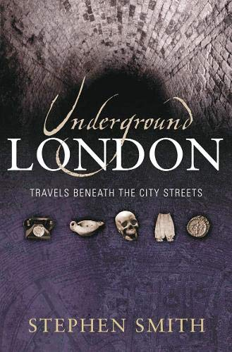 9780316861342: Underground London: Travels Beneath the City Streets