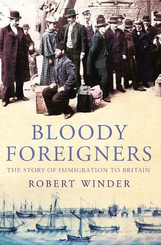 9780316861359: Bloody Foreigners: The Story of Immigration to Britain