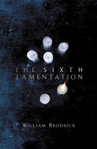 The Sixth Lamentation: Brodrick, William