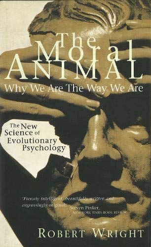 9780316875011: The Moral Animal: Why We Are The Way We Are