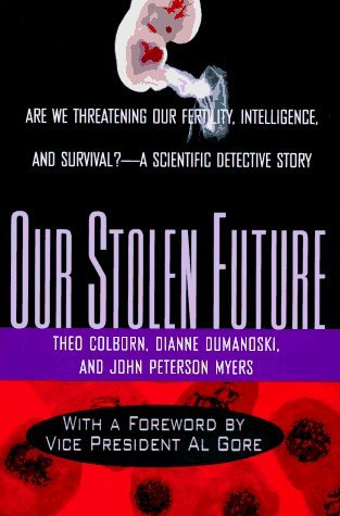 Our Stolen Future: Are We Threatening Our: Colborn, Theo; Dumanoski,