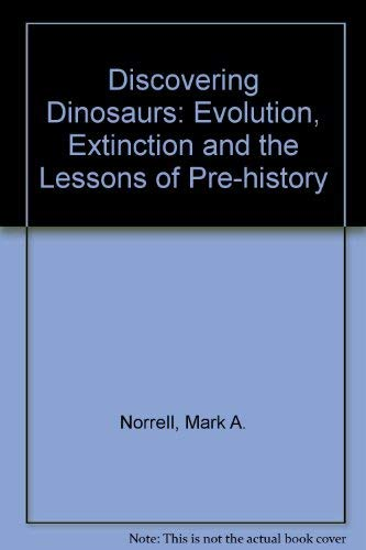 9780316875646: Discovering Dinosaurs: Evolution, Extinction and the Lessons of Pre-history