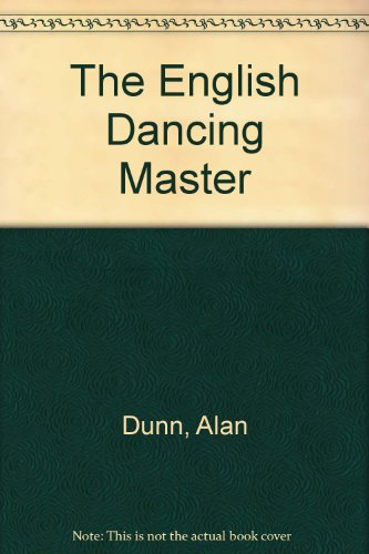 The English Dancing Master (0316875716) by Alan Dunn