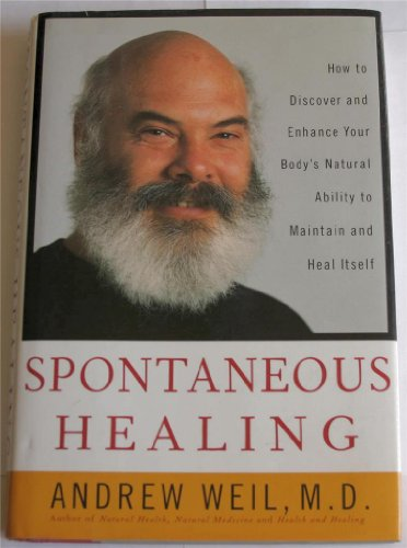 9780316876117: Spontaneous Healing: How to Discover and Enhance Your Body's Natural Ability to Maintain and Heal Itself