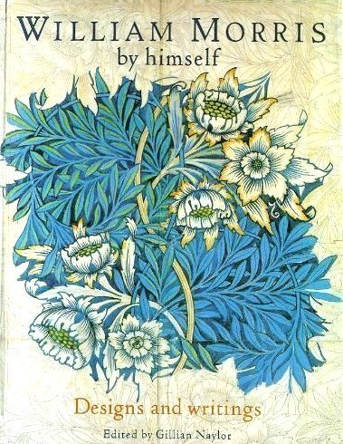 9780316876353: William Morris by Himself: Designs and Writings (By Himself Series)