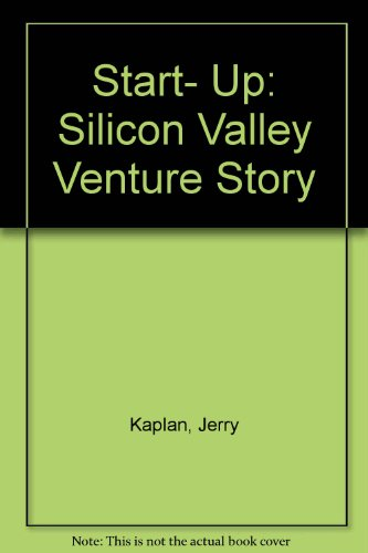 9780316876650: Start- Up: Silicon Valley Venture Story