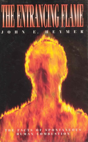 9780316876940: The Entrancing Flame: Facts of Spontaneous Human Combustion