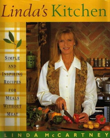 Linda's Kitchen: Simple and Inspiring Ideas for Meals Without Meat (0316877352) by Linda McCartney