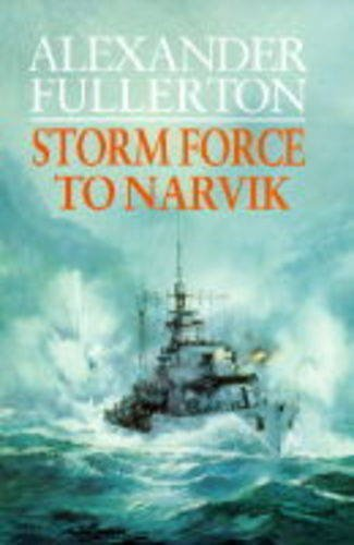 9780316877923: Storm Force To Narvik: Number 4 in series (Nicholas Everard)