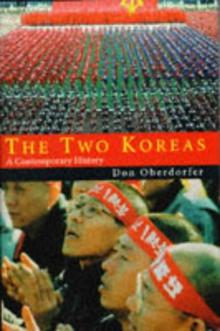 The Two Koreas - A Contemporary History: Oberdorfer, Don