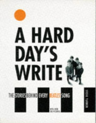 9780316878715: Hard Day's Write: The Stories Behind Every Beatles' Song