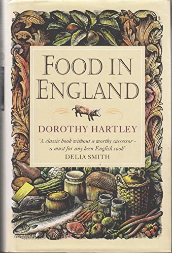 9780316879002: Food in England: A complete guide to the food that makes us who we are