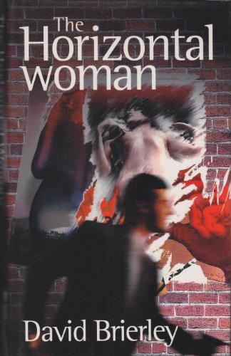 9780316879354: The Horizontal Woman