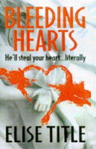 9780316879545: Bleeding Hearts