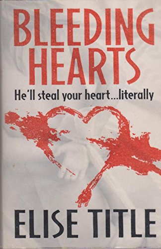 9780316879569: Bleeding Hearts