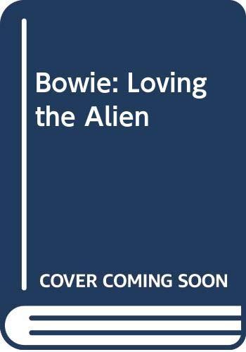 9780316879781: Bowie: Loving the Alien