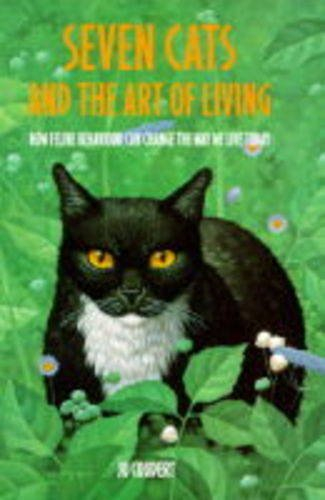 9780316879842: Seven Cats and the Art of Living