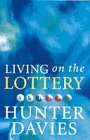 Living on the Lottery: HUNTER DAVIES