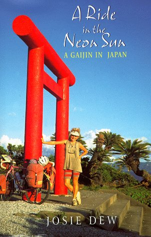 9780316881562: A Ride In The Neon Sun: A Gaijin in Japan