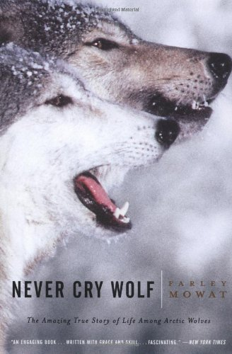 9780316881791: Never Cry Wolf : Amazing True Story of Life Among Arctic Wolves