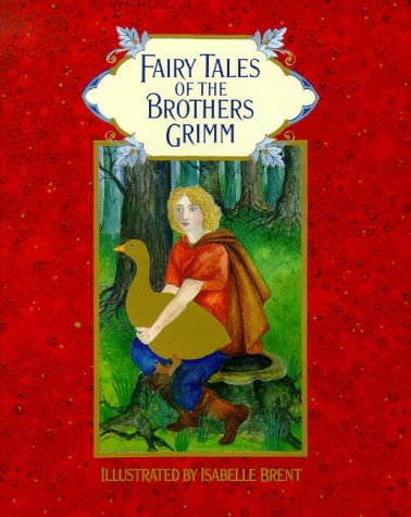 Grimm's Fairy Tales: Grimm, The Brothers;