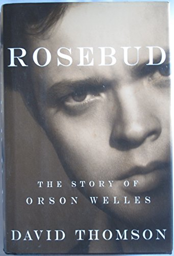 Rosebud - The Story of Orson Welles: Thomson, David