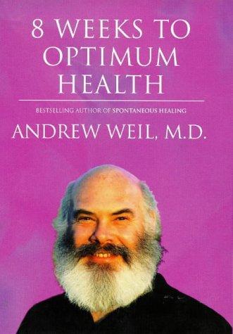 9780316882286: EIGHT WEEKS TO OPTIMUM HEALTH - AbeBooks