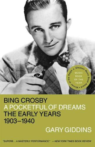 9780316886451: Bing Crosby: A Pocketful of Dreams - The Early Years 1903 - 1940