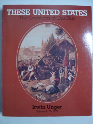 9780316887540: These United States: The Questions of Our Past (1)