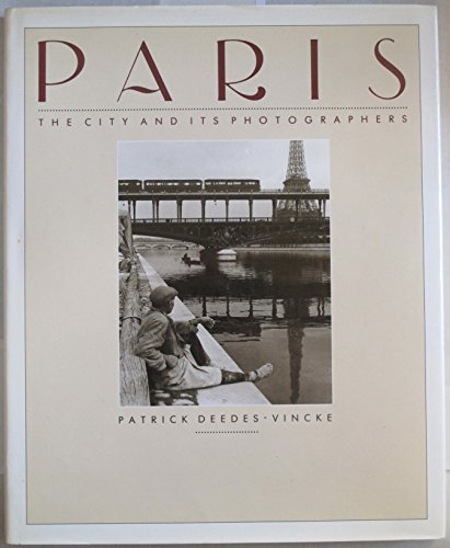 9780316888929: Paris: The City and Its Photographers